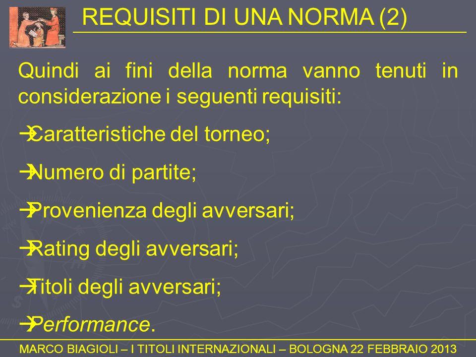 REQUISITI DI UNA NORMA (2) MARCO BIAGIOLI – I TITOLI INTERNAZIONALI – BOLOGNA 22 FEBBRAIO 2013 Quindi ai fini della norma vanno tenuti in considerazio