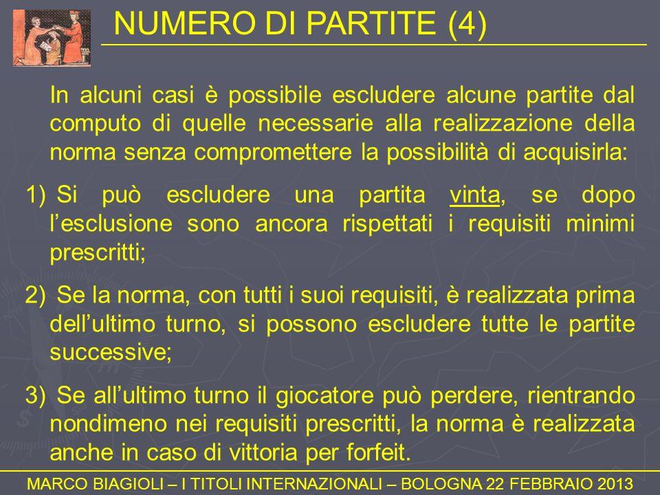 NUMERO DI PARTITE (4) MARCO BIAGIOLI – I TITOLI INTERNAZIONALI – BOLOGNA 22 FEBBRAIO 2013 In alcuni casi è possibile escludere alcune partite dal comp