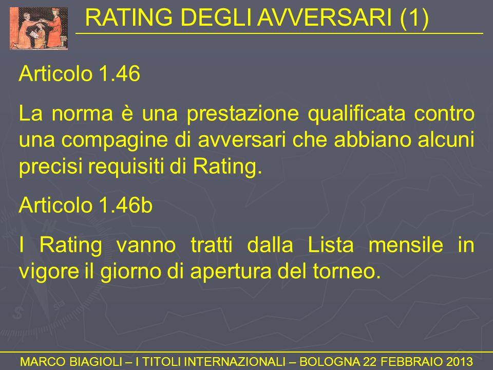 RATING DEGLI AVVERSARI (1) MARCO BIAGIOLI – I TITOLI INTERNAZIONALI – BOLOGNA 22 FEBBRAIO 2013 Articolo 1.46 La norma è una prestazione qualificata co