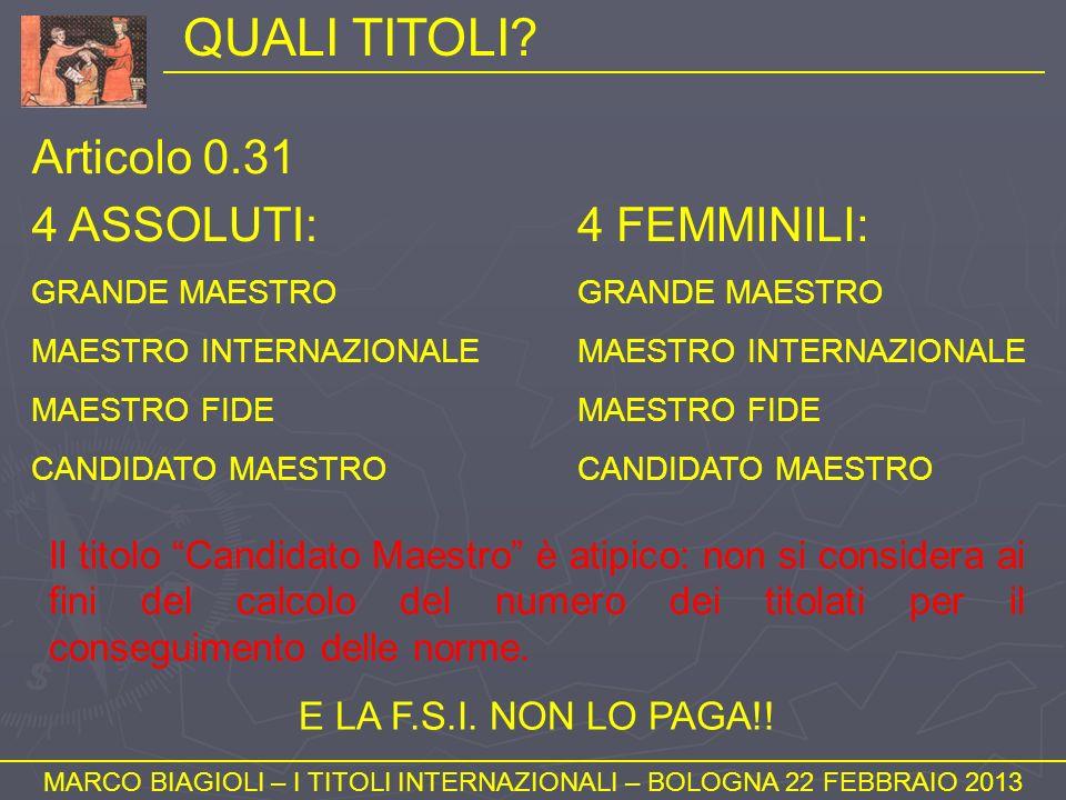 NORME E PARTITE (1) MARCO BIAGIOLI – I TITOLI INTERNAZIONALI – BOLOGNA 22 FEBBRAIO 2013 Articolo 1.50 Per richiedere un titolo occorrono due o più norme che realizzino complessivamente non meno di 27 partite.