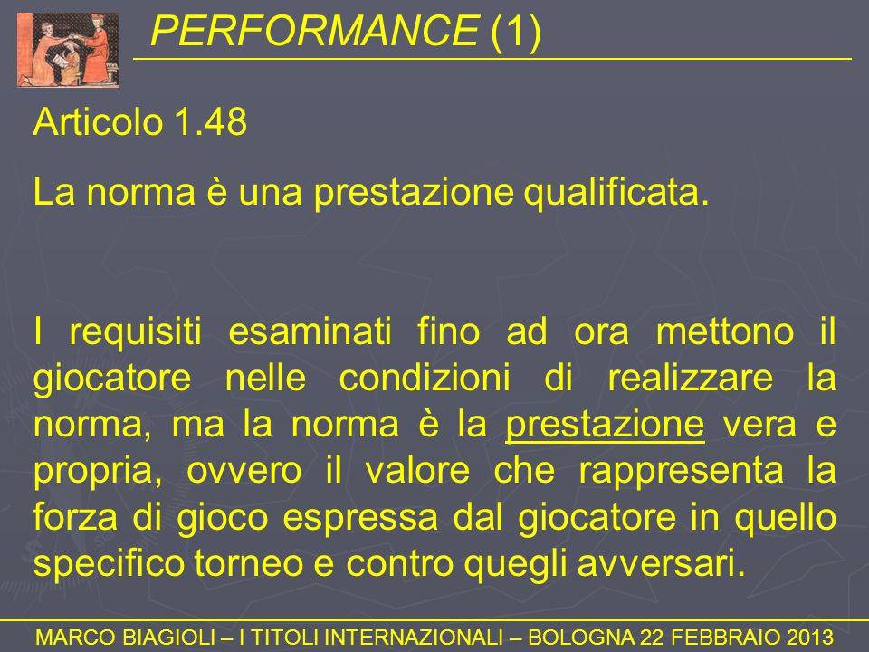 PERFORMANCE (1) MARCO BIAGIOLI – I TITOLI INTERNAZIONALI – BOLOGNA 22 FEBBRAIO 2013 Articolo 1.48 La norma è una prestazione qualificata. I requisiti