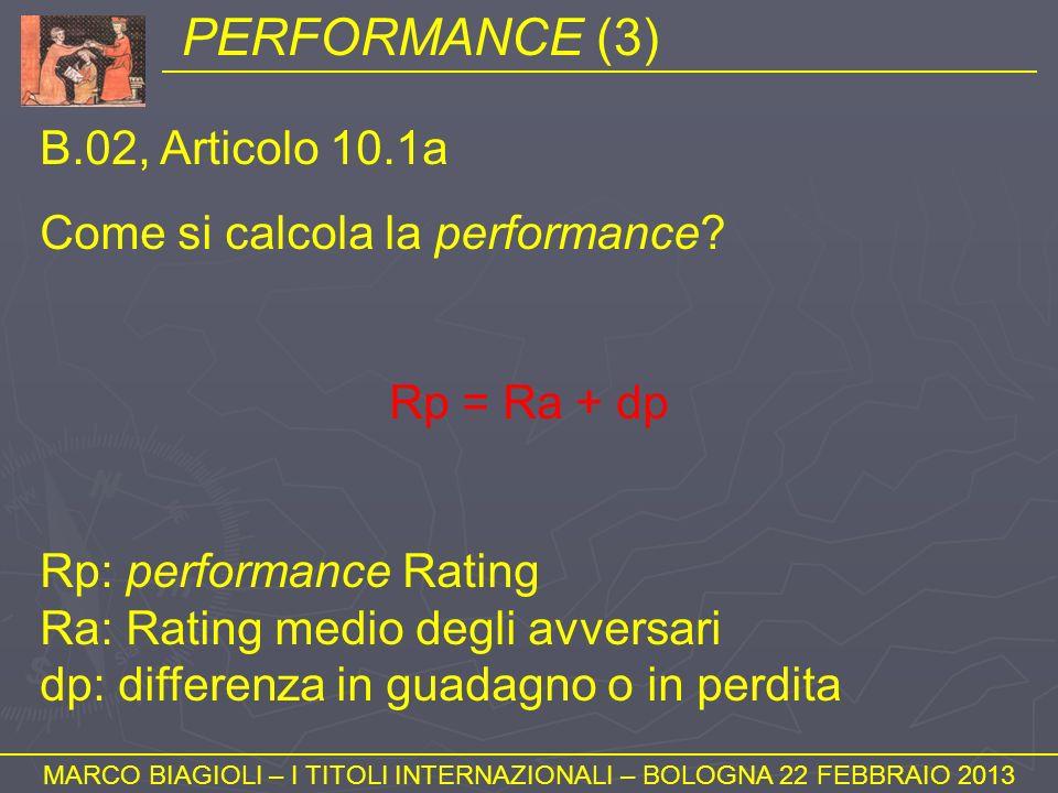 PERFORMANCE (3) MARCO BIAGIOLI – I TITOLI INTERNAZIONALI – BOLOGNA 22 FEBBRAIO 2013 B.02, Articolo 10.1a Come si calcola la performance? Rp = Ra + dp