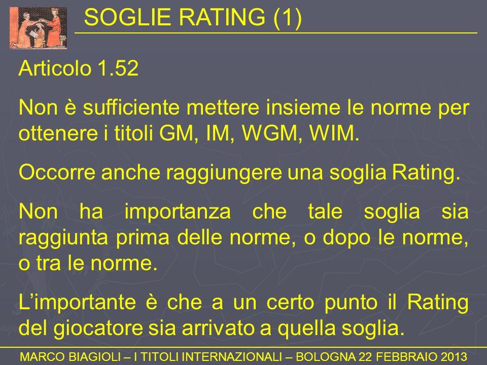 SOGLIE RATING (1) MARCO BIAGIOLI – I TITOLI INTERNAZIONALI – BOLOGNA 22 FEBBRAIO 2013 Articolo 1.52 Non è sufficiente mettere insieme le norme per ott