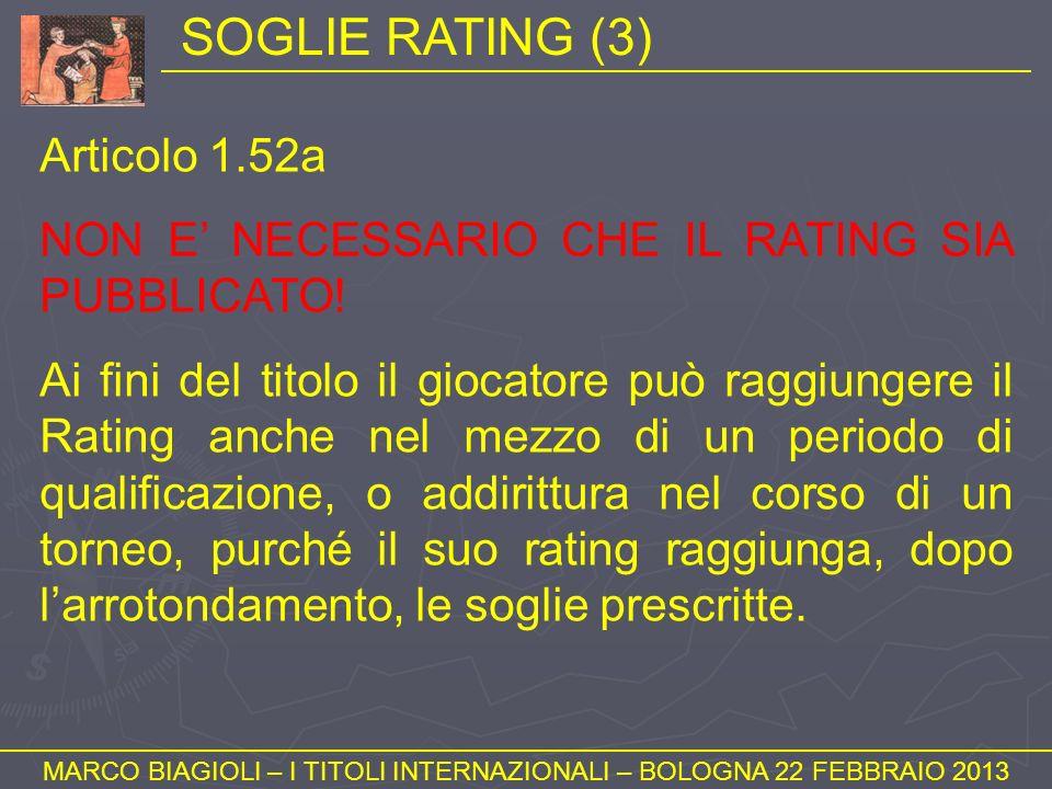 SOGLIE RATING (3) MARCO BIAGIOLI – I TITOLI INTERNAZIONALI – BOLOGNA 22 FEBBRAIO 2013 Articolo 1.52a NON E NECESSARIO CHE IL RATING SIA PUBBLICATO! Ai