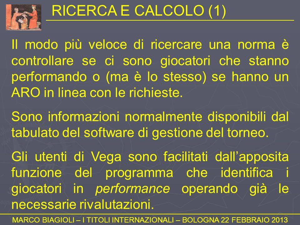 RICERCA E CALCOLO (1) MARCO BIAGIOLI – I TITOLI INTERNAZIONALI – BOLOGNA 22 FEBBRAIO 2013 Il modo più veloce di ricercare una norma è controllare se c