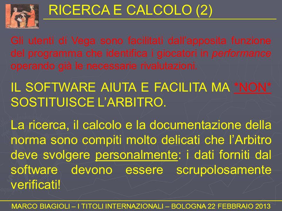 RICERCA E CALCOLO (2) MARCO BIAGIOLI – I TITOLI INTERNAZIONALI – BOLOGNA 22 FEBBRAIO 2013 Gli utenti di Vega sono facilitati dallapposita funzione del