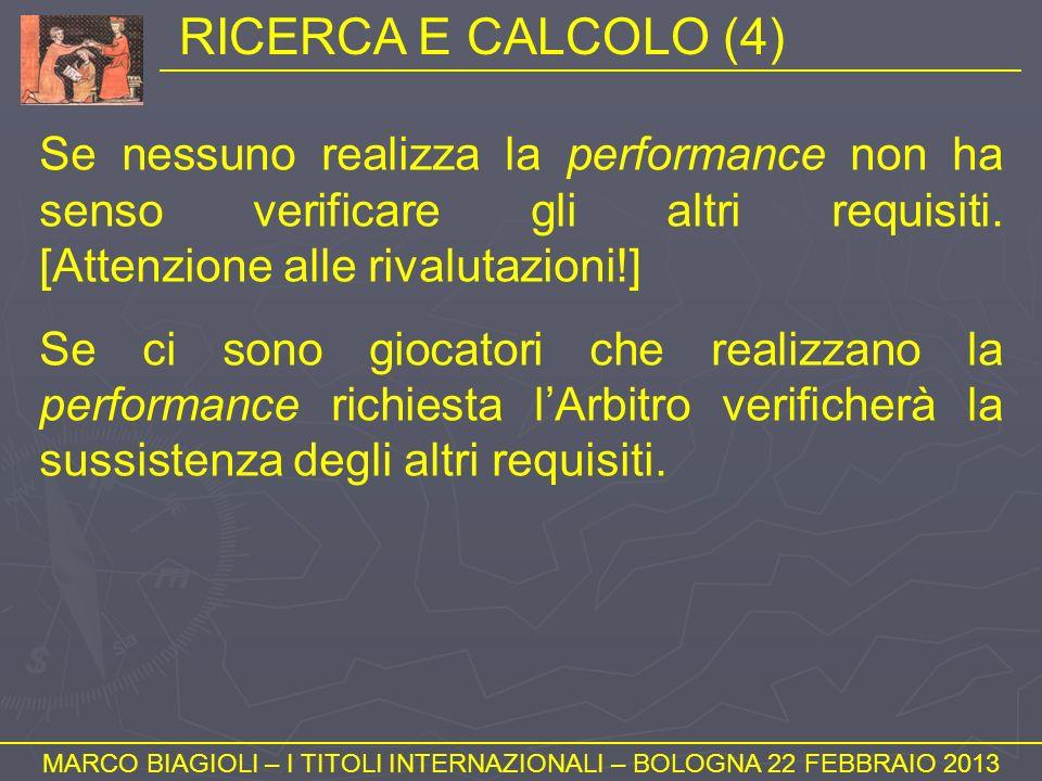 RICERCA E CALCOLO (4) MARCO BIAGIOLI – I TITOLI INTERNAZIONALI – BOLOGNA 22 FEBBRAIO 2013 Se nessuno realizza la performance non ha senso verificare g