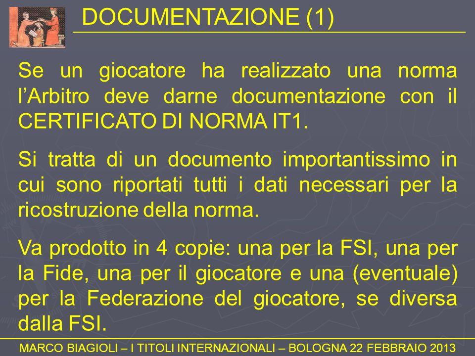 DOCUMENTAZIONE (1) MARCO BIAGIOLI – I TITOLI INTERNAZIONALI – BOLOGNA 22 FEBBRAIO 2013 Se un giocatore ha realizzato una norma lArbitro deve darne doc
