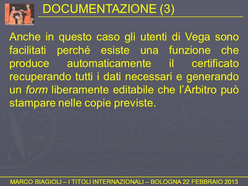 DOCUMENTAZIONE (3) MARCO BIAGIOLI – I TITOLI INTERNAZIONALI – BOLOGNA 22 FEBBRAIO 2013 Anche in questo caso gli utenti di Vega sono facilitati perché