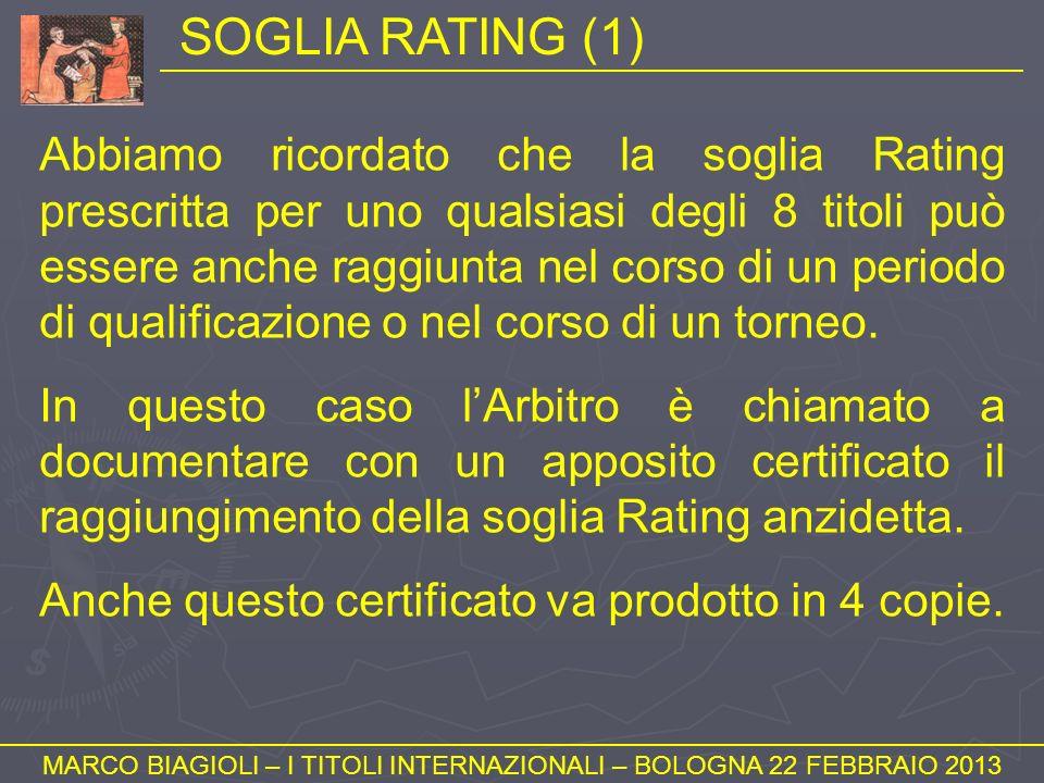 SOGLIA RATING (1) MARCO BIAGIOLI – I TITOLI INTERNAZIONALI – BOLOGNA 22 FEBBRAIO 2013 Abbiamo ricordato che la soglia Rating prescritta per uno qualsi