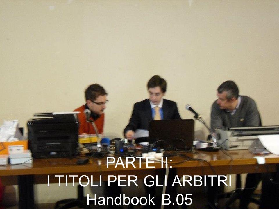 PARTE II: I TITOLI PER GLI ARBITRI Handbook B.05