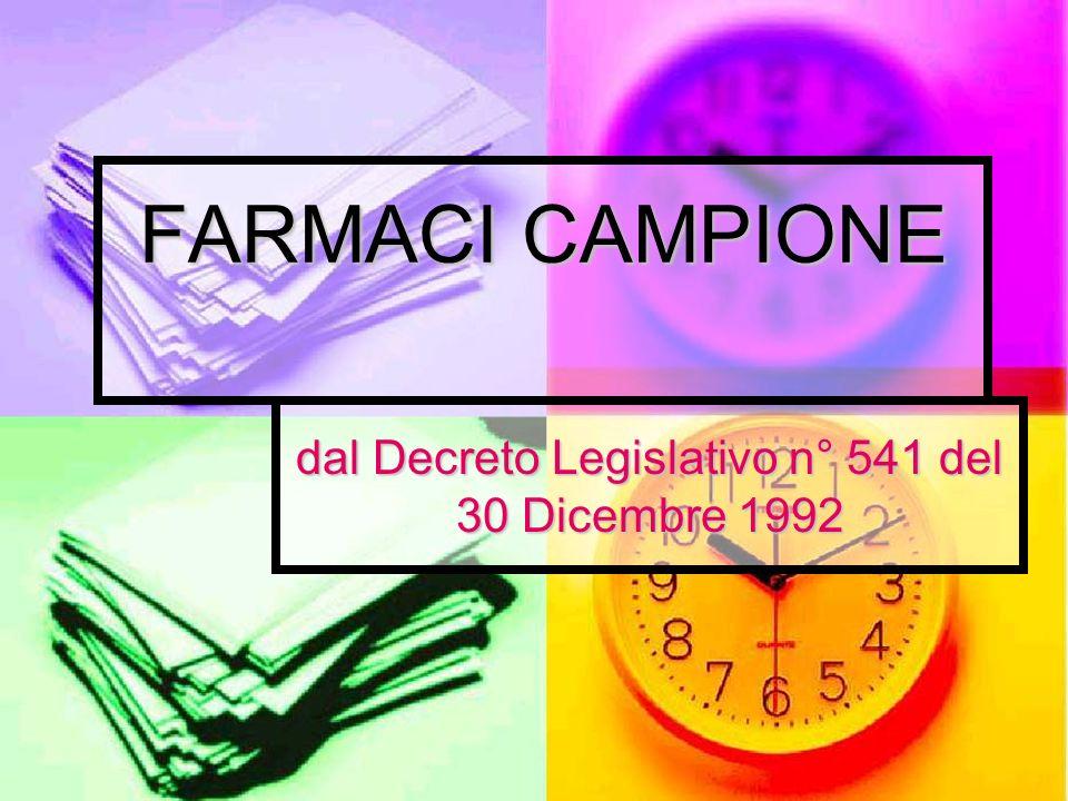FARMACI CAMPIONE dal Decreto Legislativo n° 541 del 30 Dicembre 1992