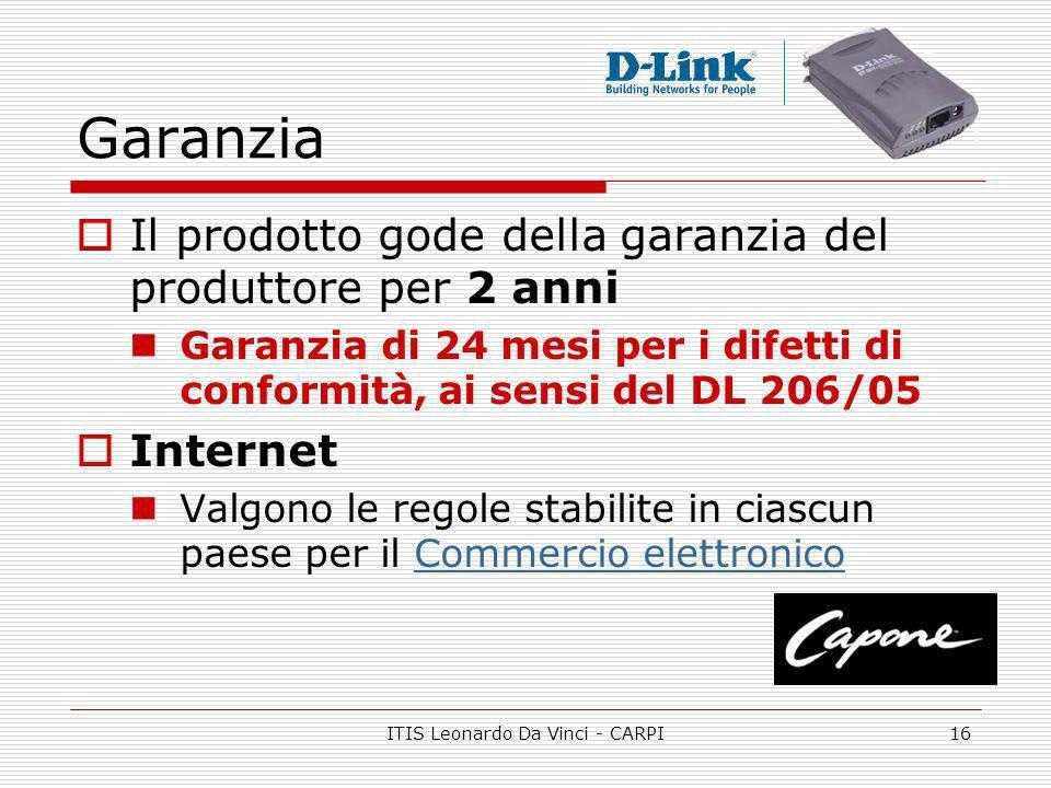 ITIS Leonardo Da Vinci - CARPI16 Garanzia Il prodotto gode della garanzia del produttore per 2 anni Garanzia di 24 mesi per i difetti di conformità, a
