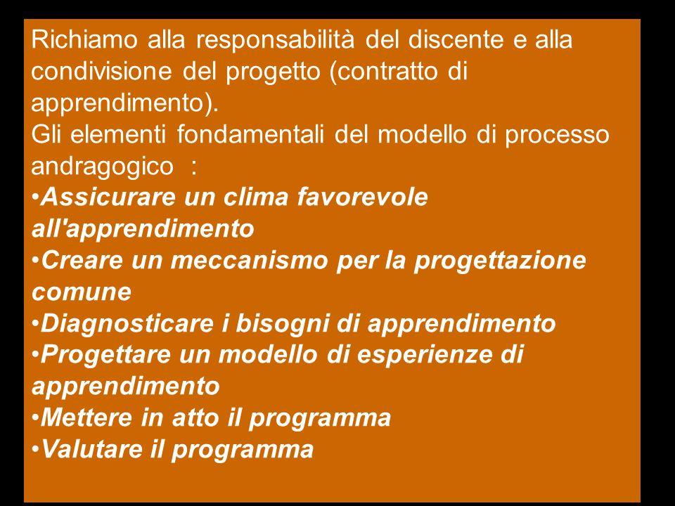 Richiamo alla responsabilità del discente e alla condivisione del progetto (contratto di apprendimento). Gli elementi fondamentali del modello di proc