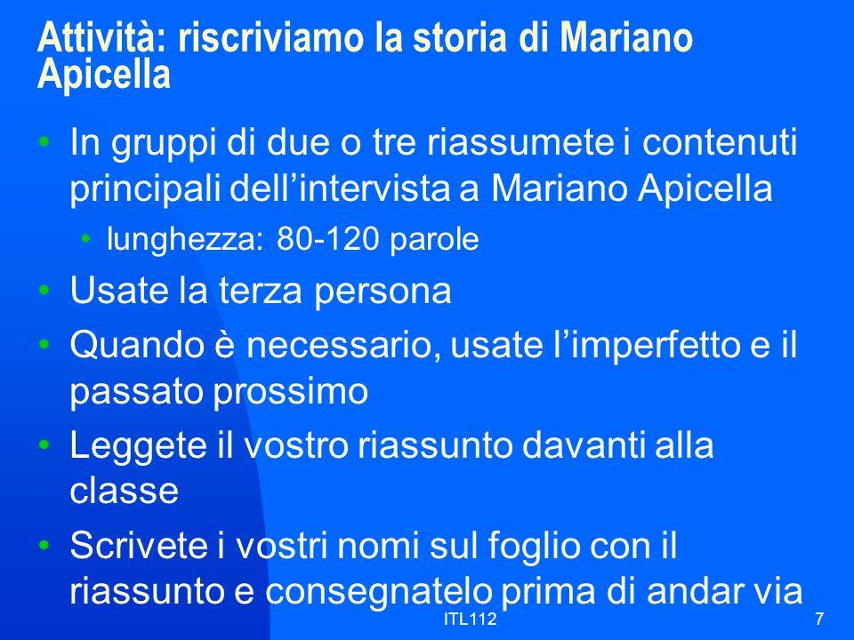 ITL1127 Attività: riscriviamo la storia di Mariano Apicella In gruppi di due o tre riassumete i contenuti principali dellintervista a Mariano Apicella
