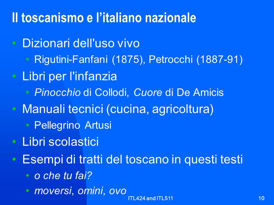 ITL424 and ITL51110 Il toscanismo e litaliano nazionale Dizionari dell'uso vivo Rigutini-Fanfani (1875), Petrocchi (1887-91) Libri per l'infanzia Pino