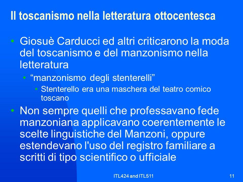ITL424 and ITL51111 Il toscanismo nella letteratura ottocentesca Giosuè Carducci ed altri criticarono la moda del toscanismo e del manzonismo nella le