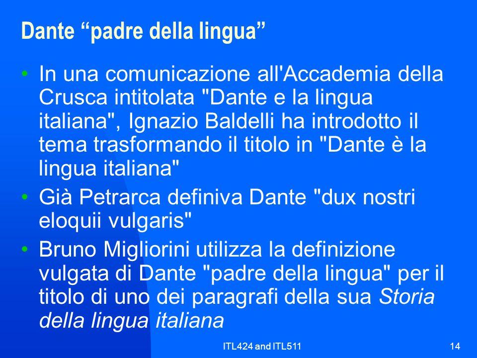 ITL424 and ITL51114 Dante padre della lingua In una comunicazione all'Accademia della Crusca intitolata