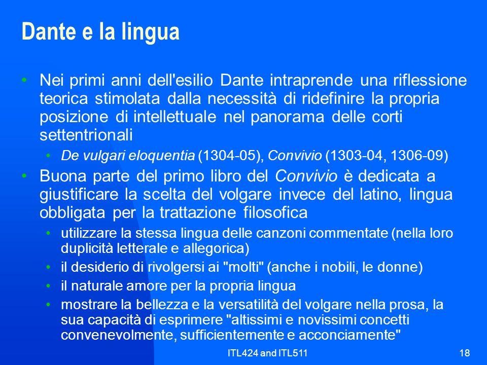 ITL424 and ITL51118 Dante e la lingua Nei primi anni dell'esilio Dante intraprende una riflessione teorica stimolata dalla necessità di ridefinire la