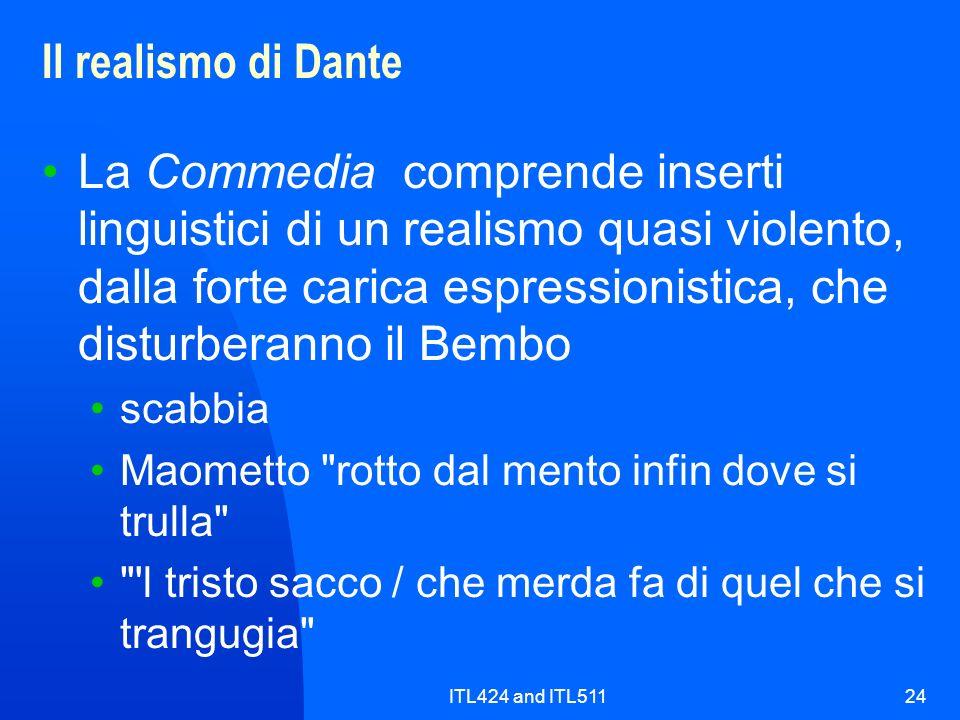 ITL424 and ITL51124 Il realismo di Dante La Commedia comprende inserti linguistici di un realismo quasi violento, dalla forte carica espressionistica,