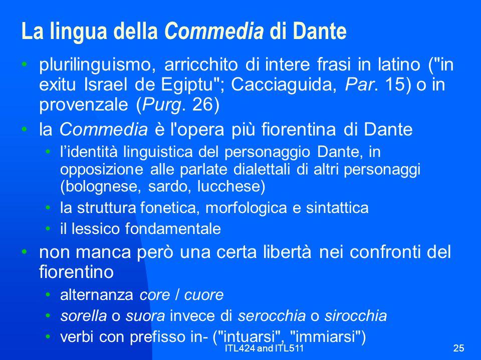 ITL424 and ITL51125 La lingua della Commedia di Dante plurilinguismo, arricchito di intere frasi in latino (