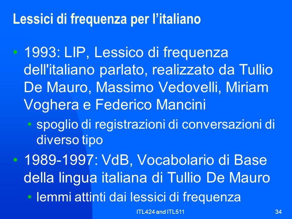 ITL424 and ITL51134 Lessici di frequenza per litaliano 1993: LIP, Lessico di frequenza dell'italiano parlato, realizzato da Tullio De Mauro, Massimo V
