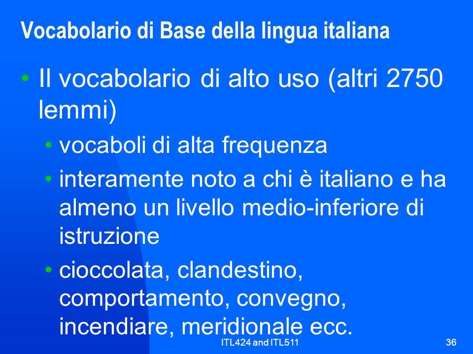 ITL424 and ITL51136 Vocabolario di Base della lingua italiana Il vocabolario di alto uso (altri 2750 lemmi) vocaboli di alta frequenza interamente not