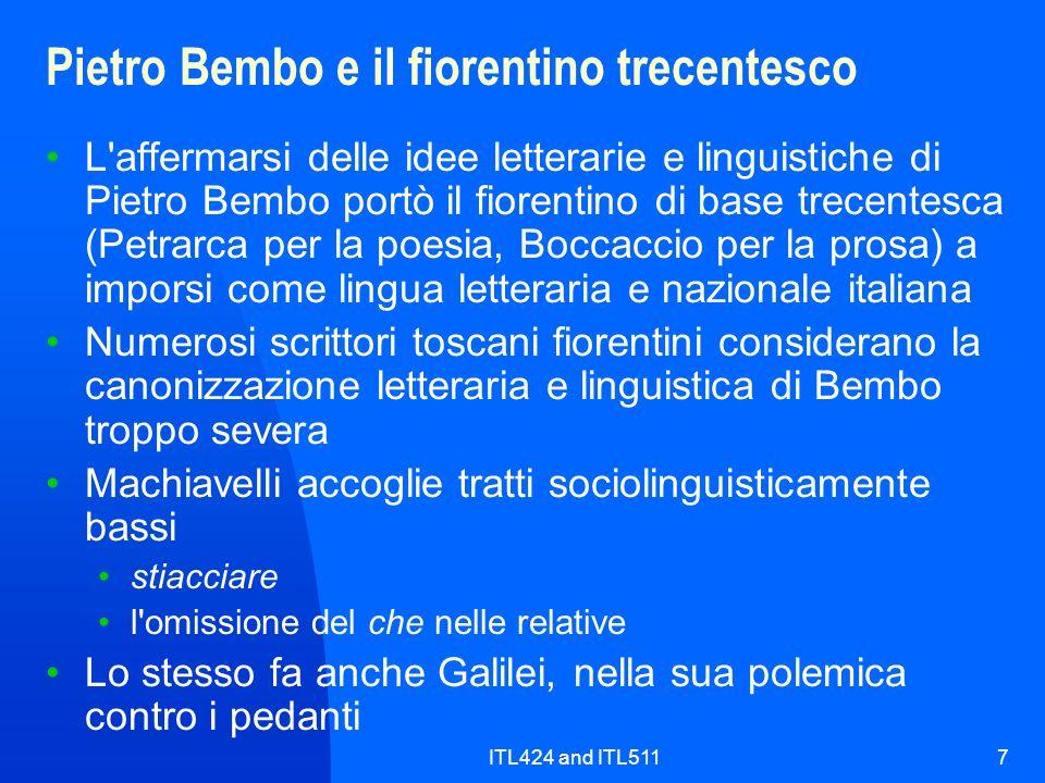 ITL424 and ITL5117 Pietro Bembo e il fiorentino trecentesco L'affermarsi delle idee letterarie e linguistiche di Pietro Bembo portò il fiorentino di b