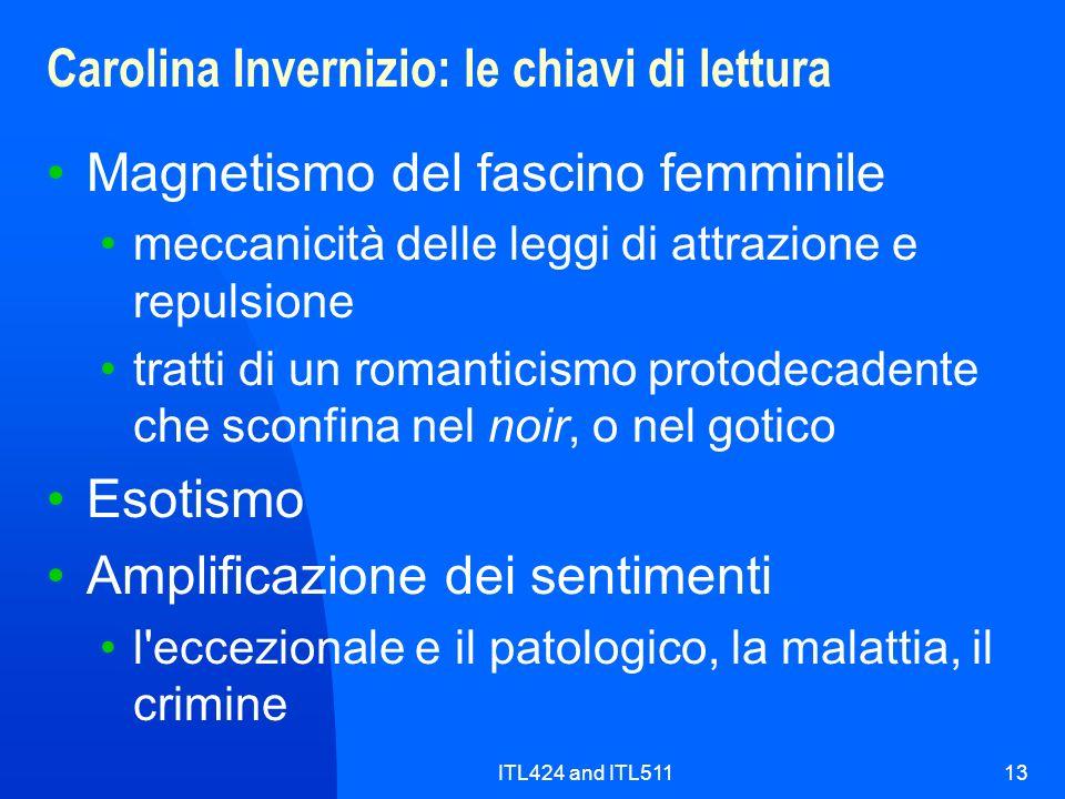 ITL424 and ITL51113 Carolina Invernizio: le chiavi di lettura Magnetismo del fascino femminile meccanicità delle leggi di attrazione e repulsione trat