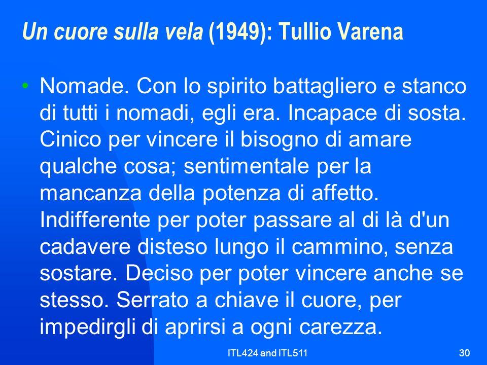 ITL424 and ITL51130 Un cuore sulla vela (1949): Tullio Varena Nomade. Con lo spirito battagliero e stanco di tutti i nomadi, egli era. Incapace di sos