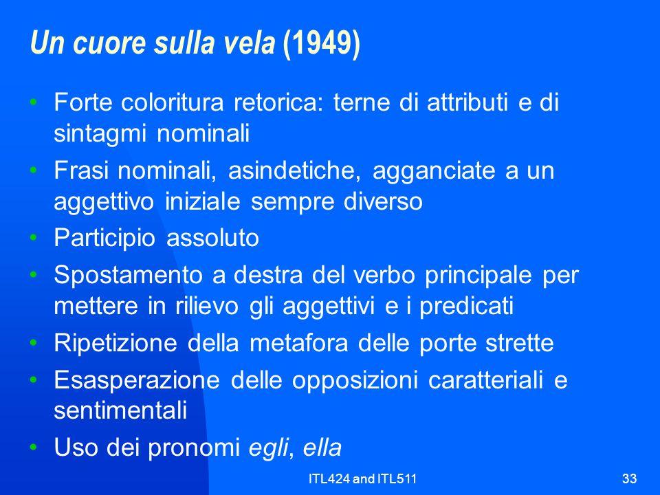 ITL424 and ITL51133 Un cuore sulla vela (1949) Forte coloritura retorica: terne di attributi e di sintagmi nominali Frasi nominali, asindetiche, aggan