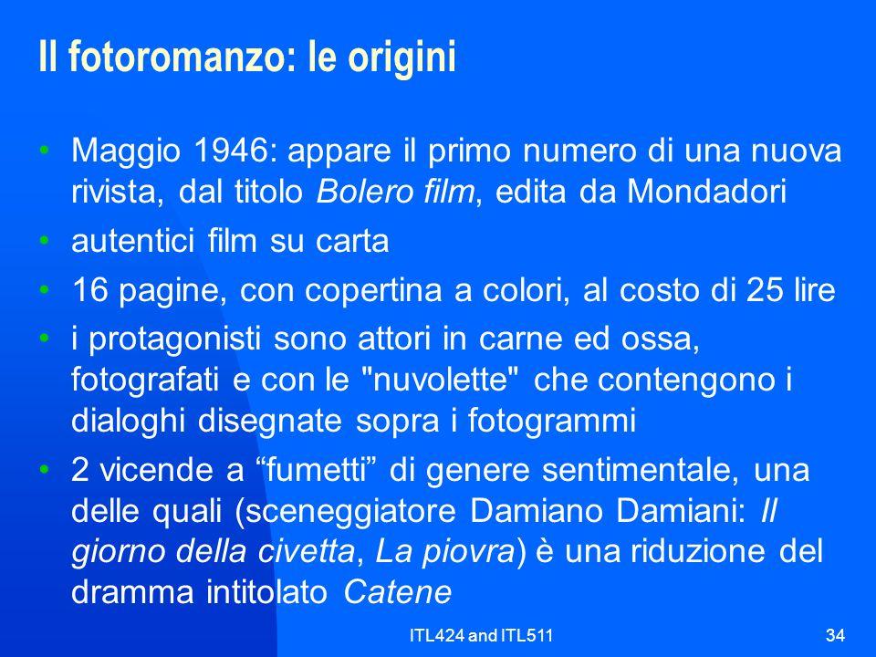 ITL424 and ITL51134 Il fotoromanzo: le origini Maggio 1946: appare il primo numero di una nuova rivista, dal titolo Bolero film, edita da Mondadori au