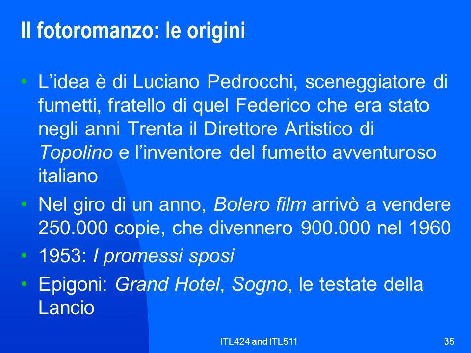 ITL424 and ITL51135 Il fotoromanzo: le origini Lidea è di Luciano Pedrocchi, sceneggiatore di fumetti, fratello di quel Federico che era stato negli a