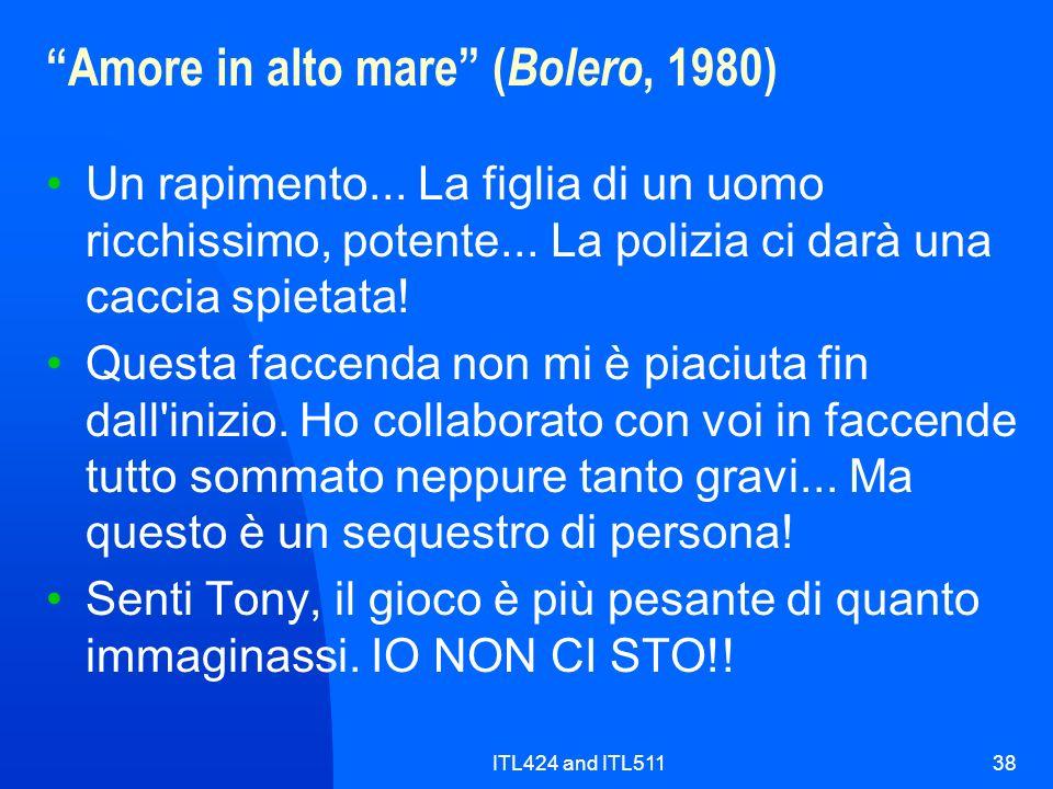 ITL424 and ITL51138 Amore in alto mare ( Bolero, 1980) Un rapimento... La figlia di un uomo ricchissimo, potente... La polizia ci darà una caccia spie