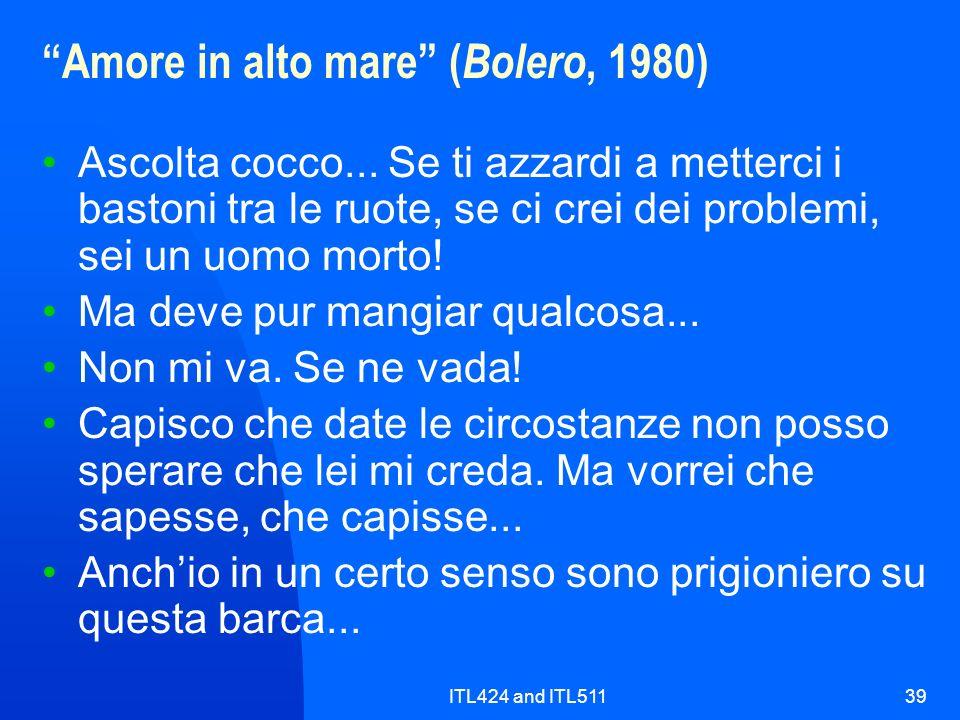ITL424 and ITL51139 Amore in alto mare ( Bolero, 1980) Ascolta cocco... Se ti azzardi a metterci i bastoni tra le ruote, se ci crei dei problemi, sei