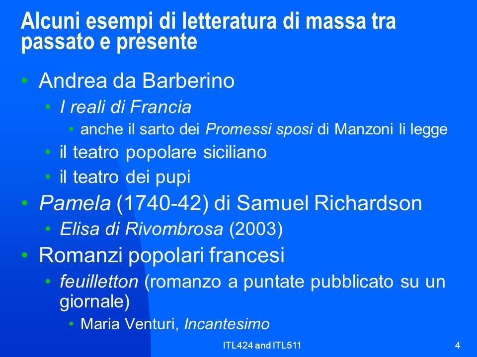 ITL424 and ITL5114 Alcuni esempi di letteratura di massa tra passato e presente Andrea da Barberino I reali di Francia anche il sarto dei Promessi spo