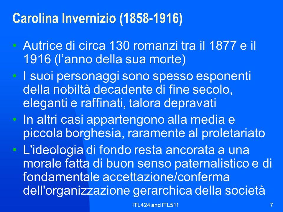 ITL424 and ITL5117 Carolina Invernizio (1858-1916) Autrice di circa 130 romanzi tra il 1877 e il 1916 (lanno della sua morte) I suoi personaggi sono s