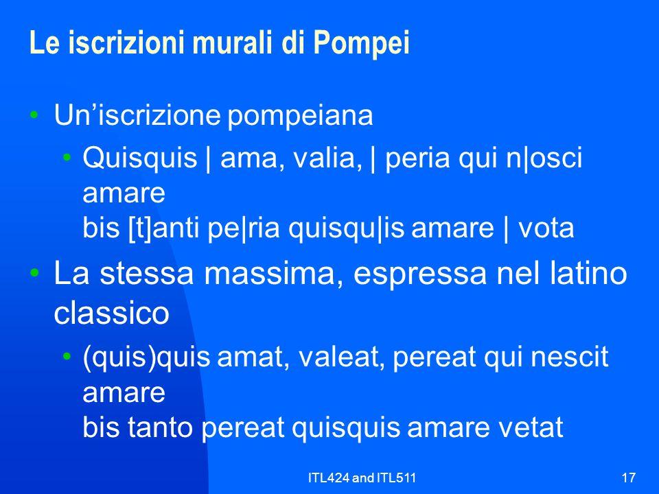 ITL424 and ITL51117 Le iscrizioni murali di Pompei Uniscrizione pompeiana Quisquis | ama, valia, | peria qui n|osci amare bis [t]anti pe|ria quisqu|is
