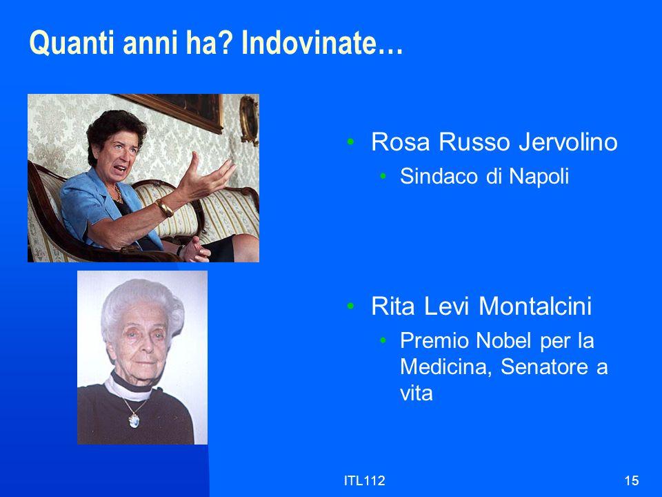 ITL11215 Quanti anni ha? Indovinate… Rosa Russo Jervolino Sindaco di Napoli Rita Levi Montalcini Premio Nobel per la Medicina, Senatore a vita