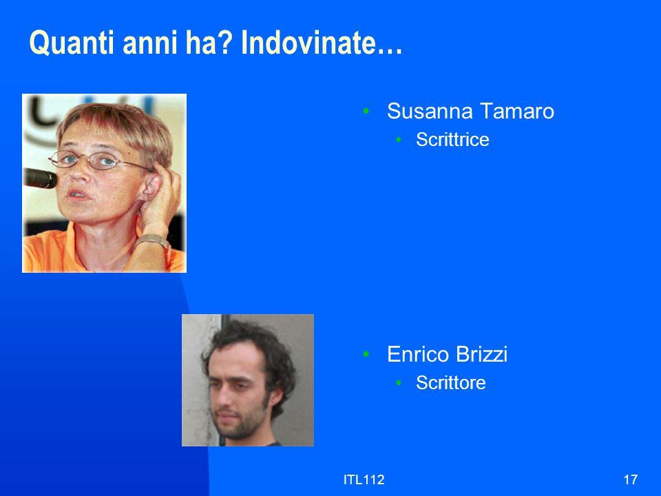 ITL11217 Quanti anni ha? Indovinate… Susanna Tamaro Scrittrice Enrico Brizzi Scrittore