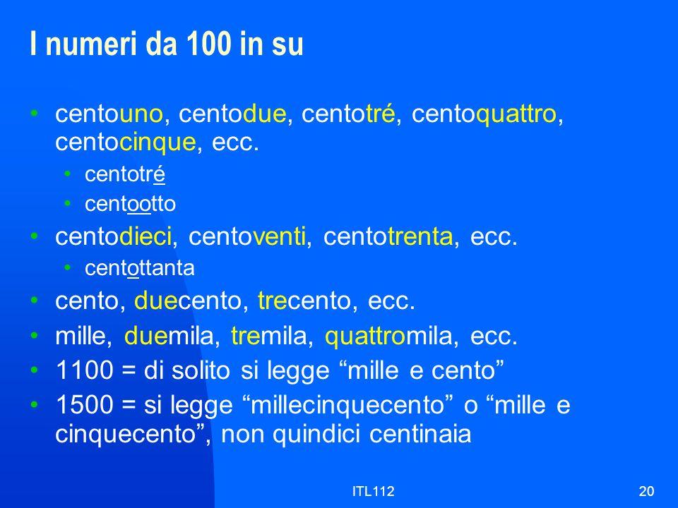 ITL11220 I numeri da 100 in su centouno, centodue, centotré, centoquattro, centocinque, ecc. centotré centootto centodieci, centoventi, centotrenta, e
