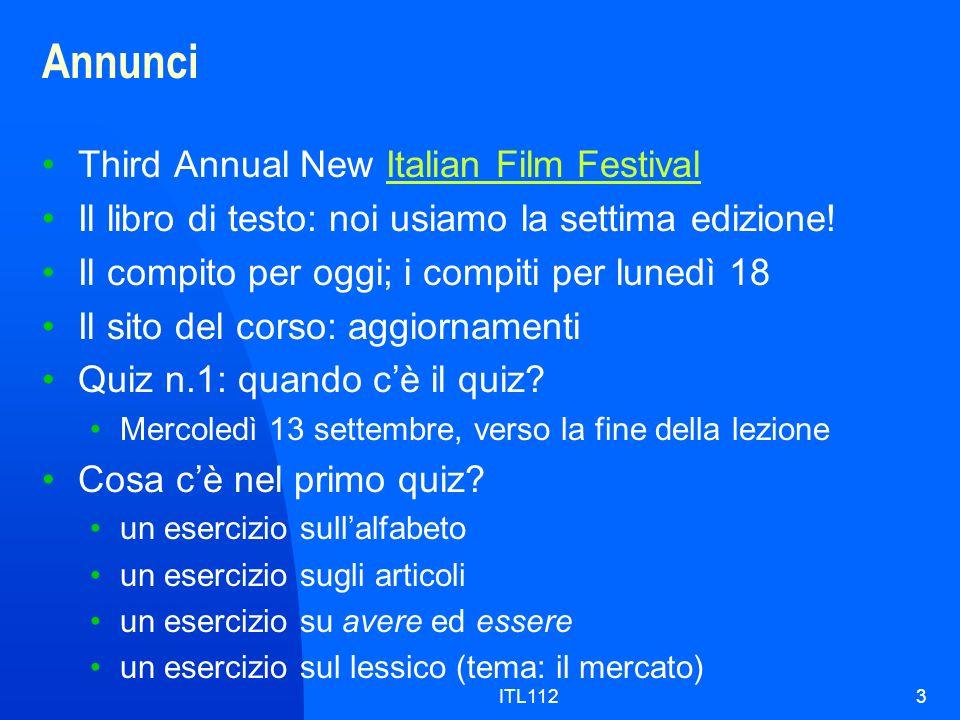 ITL1123 Annunci Third Annual New Italian Film FestivalItalian Film Festival Il libro di testo: noi usiamo la settima edizione! Il compito per oggi; i