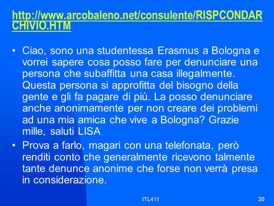 http://www.arcobaleno.net/consulente/RISPCONDAR CHIVIO.HTM Ciao, sono una studentessa Erasmus a Bologna e vorrei sapere cosa posso fare per denunciare una persona che subaffitta una casa illegalmente.