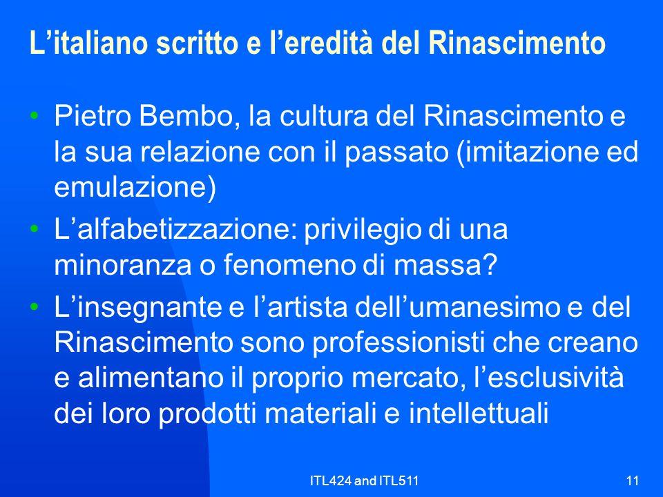 ITL424 and ITL51111 Litaliano scritto e leredità del Rinascimento Pietro Bembo, la cultura del Rinascimento e la sua relazione con il passato (imitazi