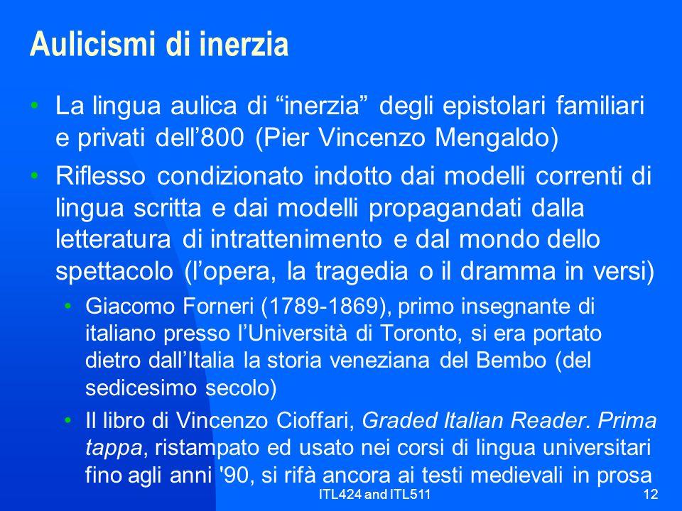 ITL424 and ITL51112 Aulicismi di inerzia La lingua aulica di inerzia degli epistolari familiari e privati dell800 (Pier Vincenzo Mengaldo) Riflesso co