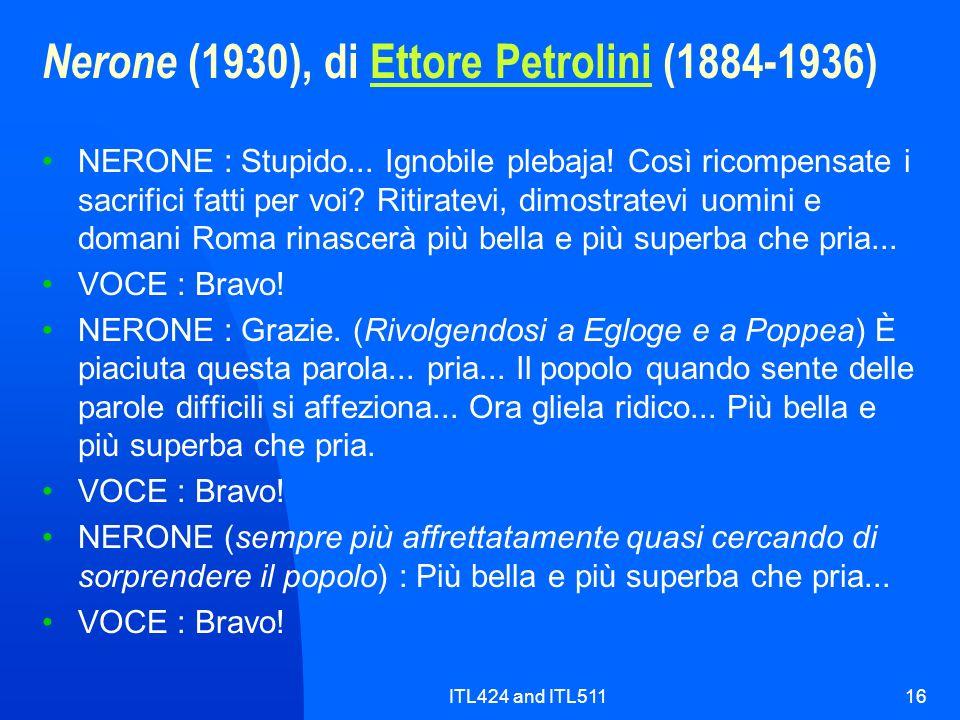 ITL424 and ITL51116 Nerone (1930), di Ettore Petrolini (1884-1936)Ettore Petrolini NERONE : Stupido... Ignobile plebaja! Così ricompensate i sacrifici