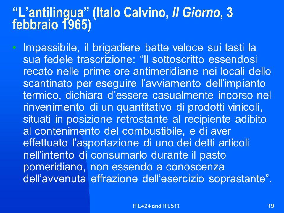 ITL424 and ITL51119 Lantilingua (Italo Calvino, Il Giorno, 3 febbraio 1965) Impassibile, il brigadiere batte veloce sui tasti la sua fedele trascrizio