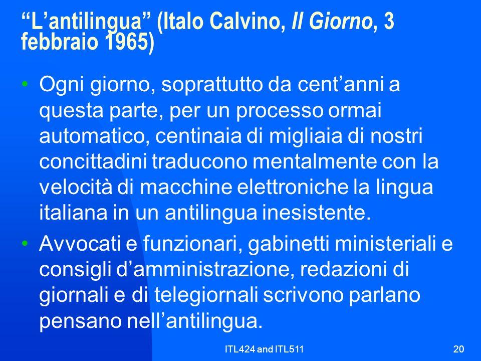 ITL424 and ITL51120 Lantilingua (Italo Calvino, Il Giorno, 3 febbraio 1965) Ogni giorno, soprattutto da centanni a questa parte, per un processo ormai