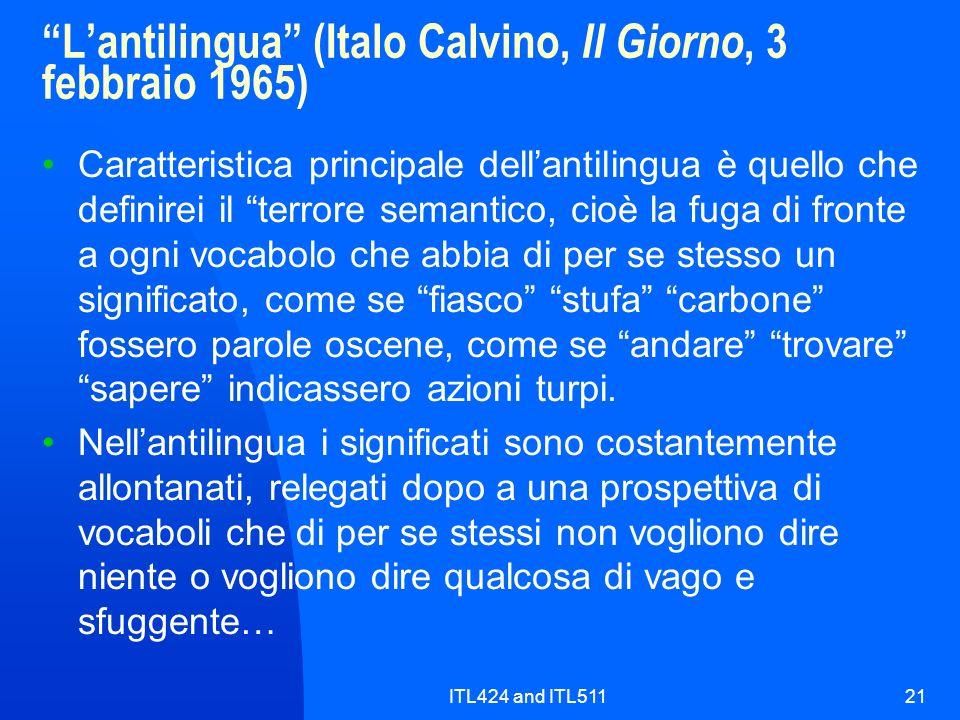 ITL424 and ITL51121 Lantilingua (Italo Calvino, Il Giorno, 3 febbraio 1965) Caratteristica principale dellantilingua è quello che definirei il terrore