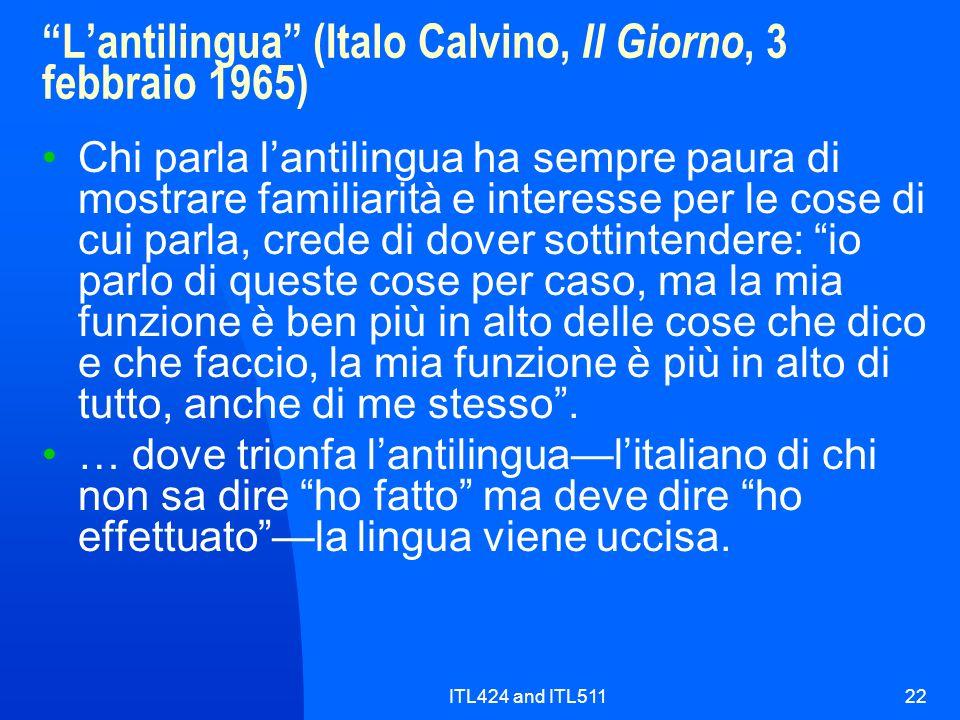 ITL424 and ITL51122 Lantilingua (Italo Calvino, Il Giorno, 3 febbraio 1965) Chi parla lantilingua ha sempre paura di mostrare familiarità e interesse